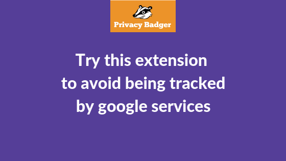 Privacy Badger | Best Anti tracking extension