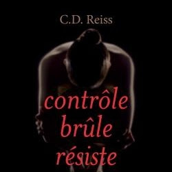 Songs of Submission, tome 2 : Contrôle, brûle, résiste de C.D. Reiss