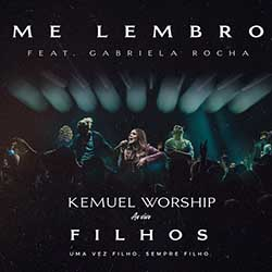Baixar Me Lembro (Ao Vivo) - Kemuel ft  Gabriela Rocha