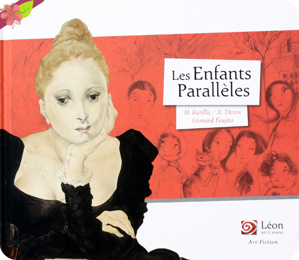 Les enfants parallèles de Hélène Kérillis et de Xavière Devos d'après Léonard Tsuguharu Foujita - Léon art & stories