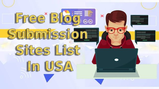Top 500+ Free Blog Submission Sites List In USA High DA PA