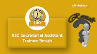 IISC Secretarial Assistant Trainee Result
