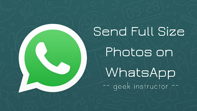 Send full size photos on WhatsApp