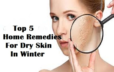 Top 5 Home Remedies For Dry Skin In Winter