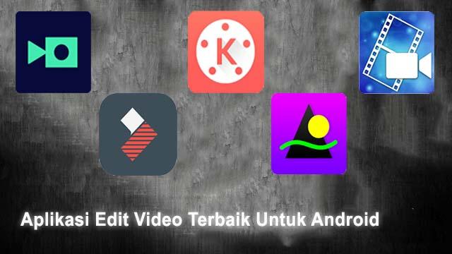 5 Aplikasi Edit Video Android Terbaik Dan Ringan