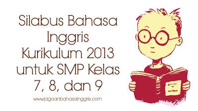 Silabus Bahasa Inggris Kurikulum 2013 Untuk Smp Kelas 7 8 Dan 9 Jagoan Bahasa Inggris