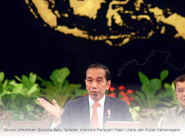 Jokowi Umumkan Ibukota Baru Terletak diantara Penajam Pasir Utara dan Kutai Kartanegara