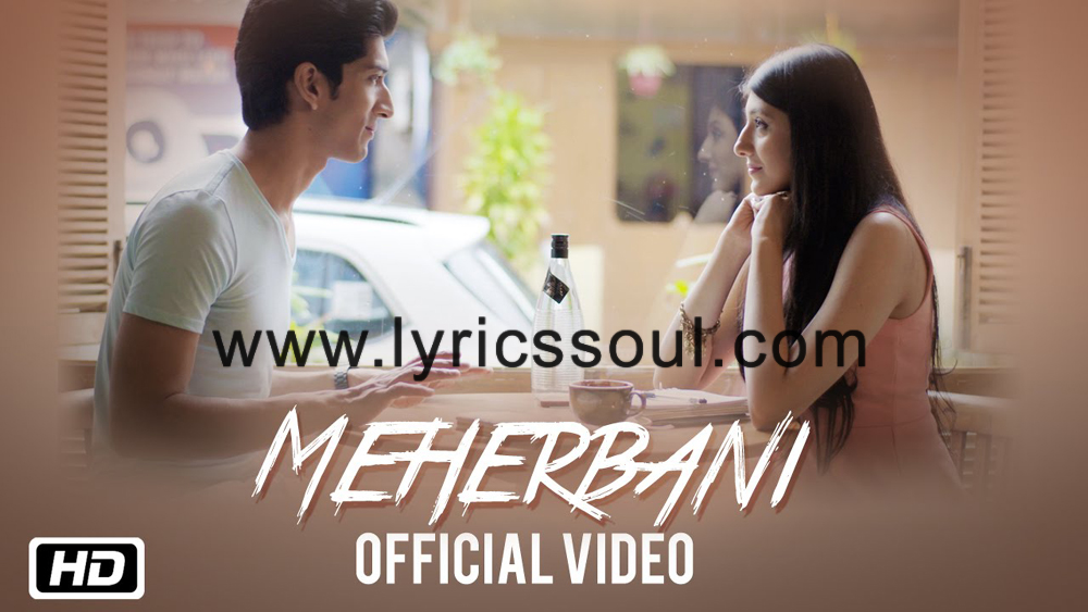 The Meherbani lyrics from '', The song has been sung by Keshav Kumar, Garima Yagnik, . featuring , , , . The music has been composed by Naresh Sharma, , . The lyrics of Meherbani has been penned by Arsh