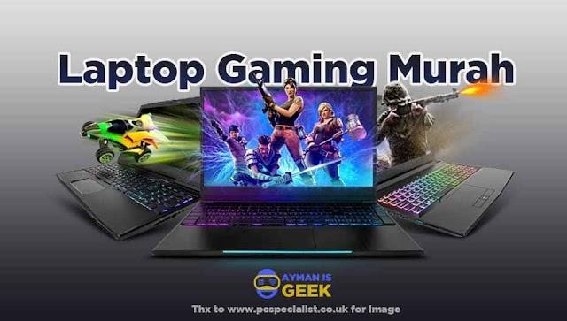 5 Laptop Gaming Murah Terbaik, salah satunya harga dibawah 10 Juta