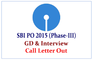 SBI PO 2015 GD and Interview (Phase-III) Call Letter Out- Check Here