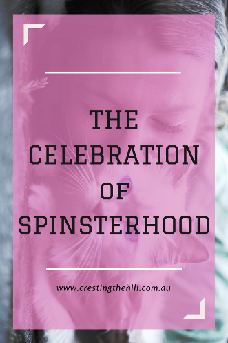 Being married is wonderful - but sometimes it's also nice to celebrate spinsterhood