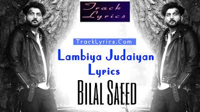 lambiya-judaiyan-song-lyrics-bilal-saeed
