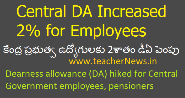 Central DA Increased 2% for Employees –from 7% to 9% wef July 2018