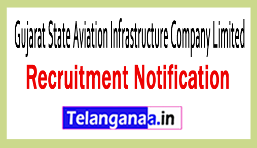 Gujarat State Aviation Infrastructure Company Limited GUJSAIL Recruitment
