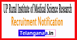 UP Rural Institute of Medical Science Research  RIMSNR Recruitment Notification 2017