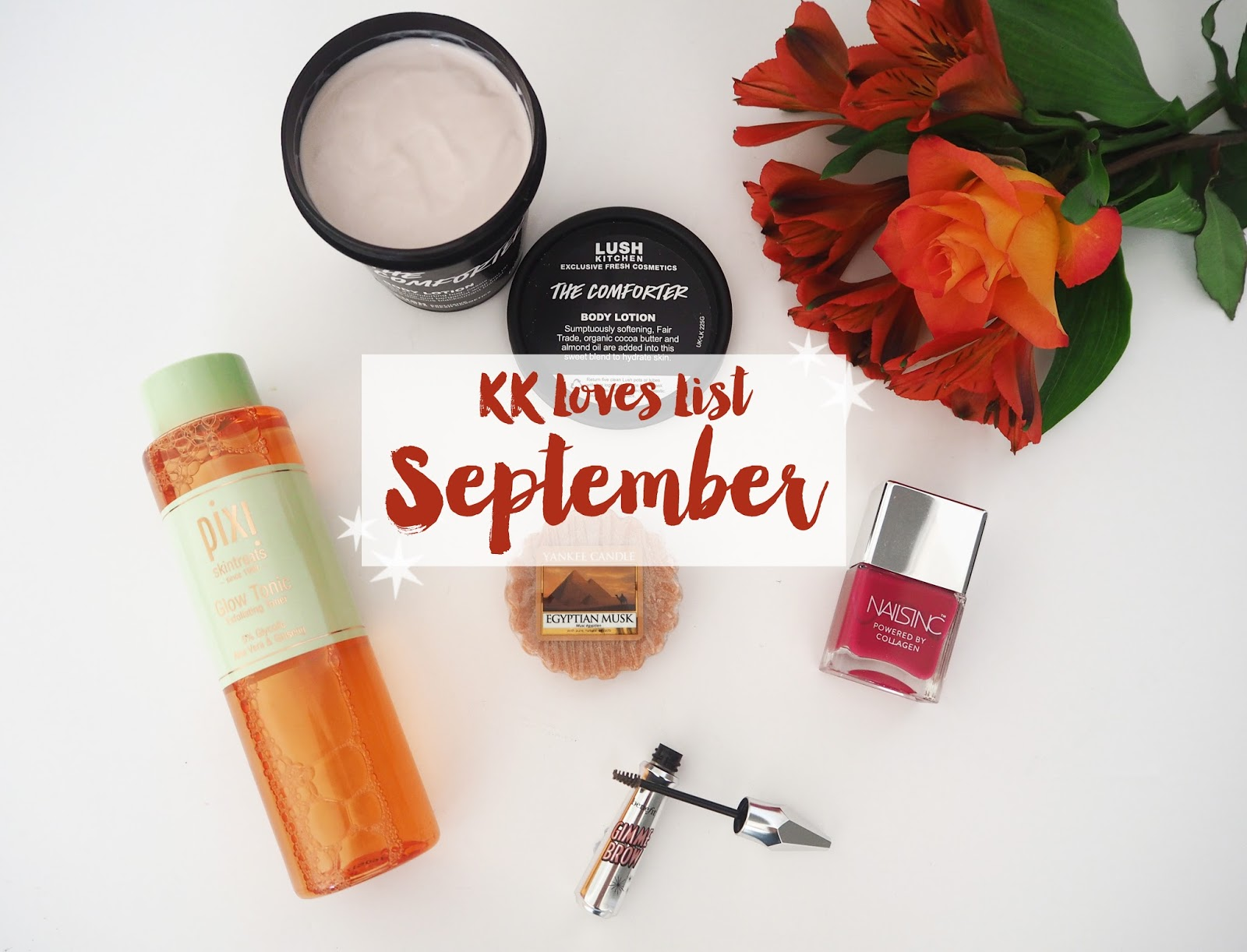 Loves List, September Favourites, Beauty Blogger, Pixi Glow Tonic, Nails Inc, Yankee Candle, Lush Kitchen, Gimme Brow