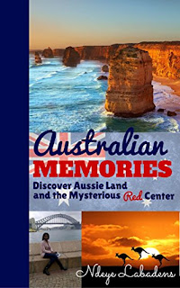 Australian Memories: Discover Aussie Land and the Mysterious Red Center by Ndeye Labadens