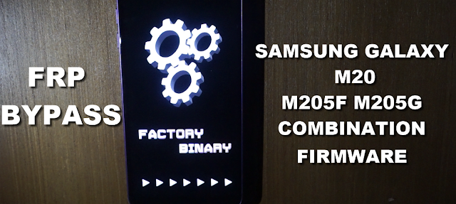 Samsung M20 M205F M205G Combination Firmware bypass Frp (google account protection)