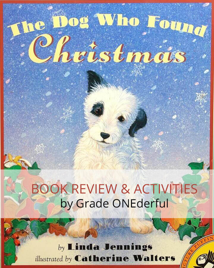 The Dog Who Found Christmas. This is a book review post with several book-related activities. Perfect for K to 3 students.