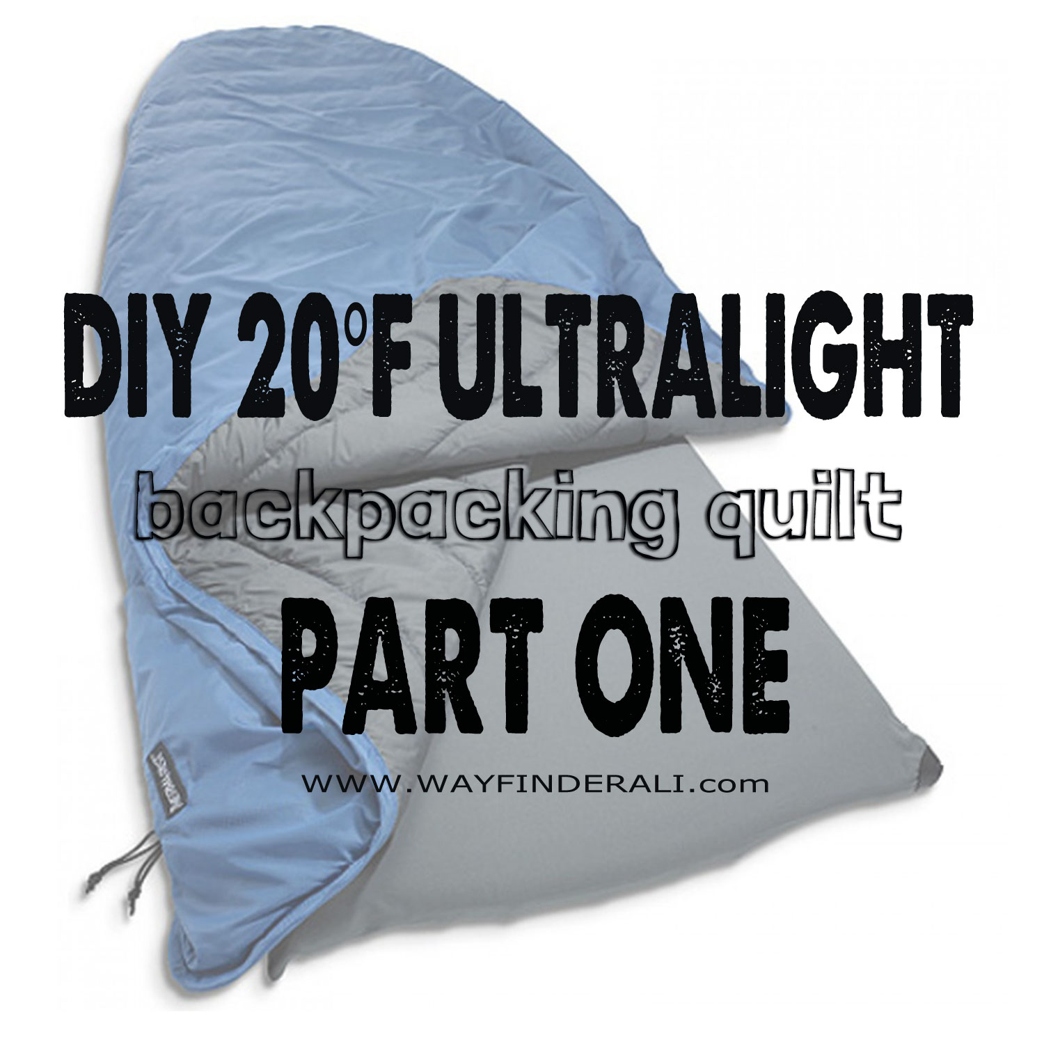 part one diy ali quilt wayfinder for cover f ultralight quilts backpacking