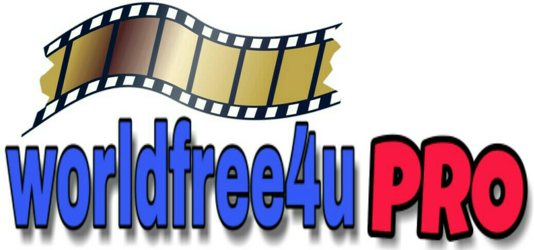 worldfree4u pro.com-Free Download All Quality HD Movies Full Dual Audio