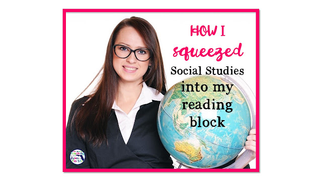How I squeezed Social Studies into my Reading Block