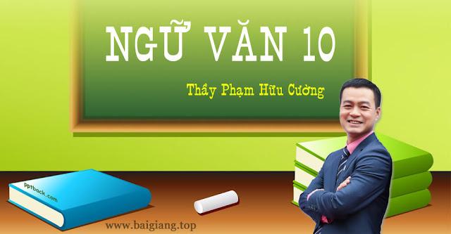 [Hocmai] NGỮ VĂN 10 - Thầy Phạm Hữu Cường