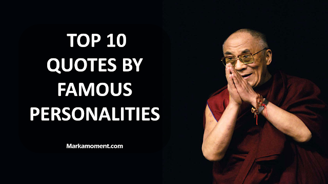 Top 10  Quotes by Famous Personalities