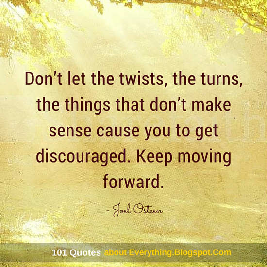 Make Sense Quotes: Don't Let The Twists, The Turns, The Things That Don't