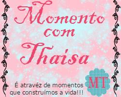 Momento com Thaisa, momentos, momento, Thaisa, blog, blogger, banner