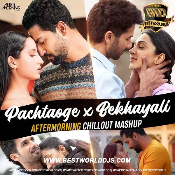 Pachtaoge x Bekhayali Chillout Mashup Aftermorning