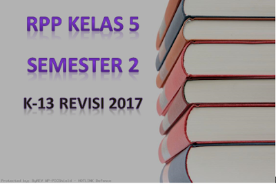 Download RPP Kelas 5 SD Semester 2 Tema 6, 7, 8, 9 Kurikulum 2013 (K-13) Revisi 2017