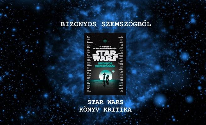 Bizonyos szemszögből Star Wars könyv kritika