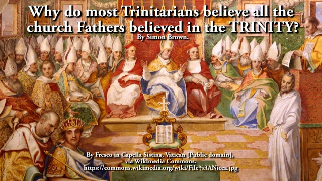 Why do most Trinitarians believe all the church Fathers believed in the TRINITY?