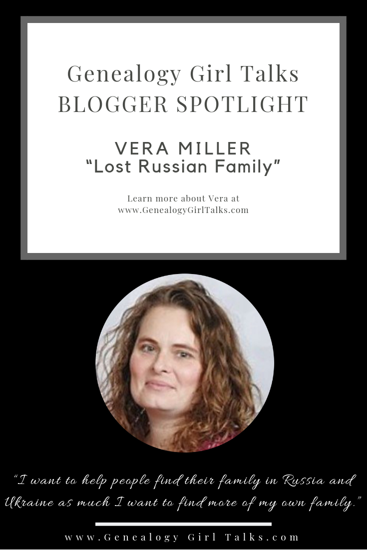 Genealogy Blogger Spotlight: Vera Miller - Lost Russian Family from Genealogy Girl Talks #Genealogy #FamilyHistory #GenealogyGirlTalks