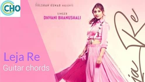 LEJA RE guitar chords by Dhavni Bhanushali