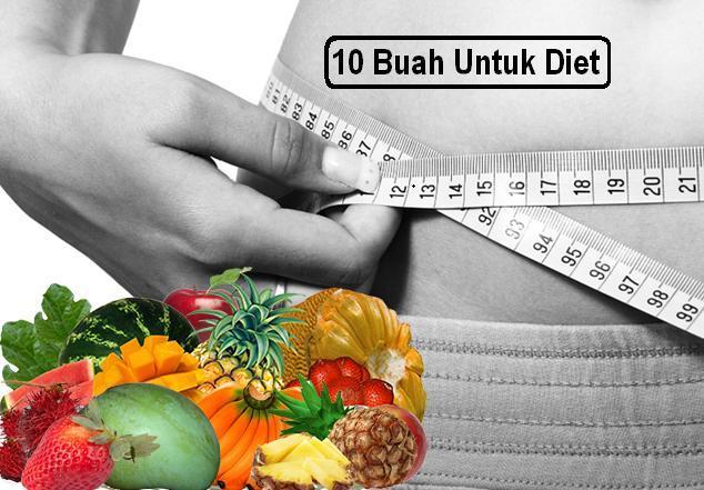 10 Jenis Buah-Buahan Untuk Program Diet Sehat Kamu Dengan Mudah Tidah Mahal