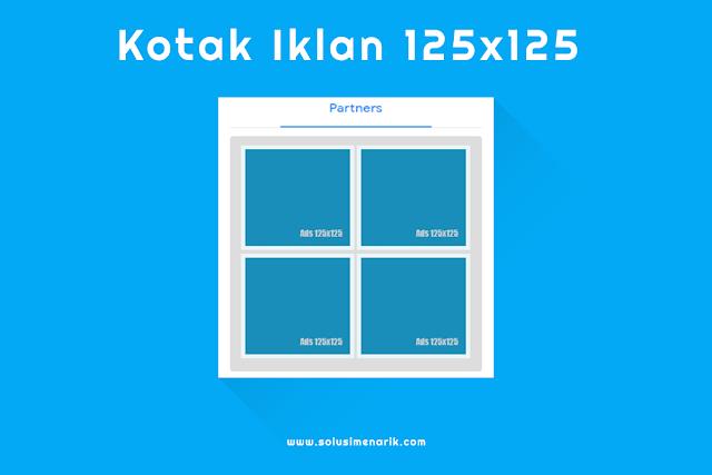 Cara Membuat Kotak Iklan 125x125 di Blogger