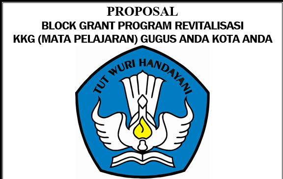 Contoh Proposal Block Grant Mgmp Kkg Dana Bantuan Langsung Kemdikbud Guru Sekolah Dasar