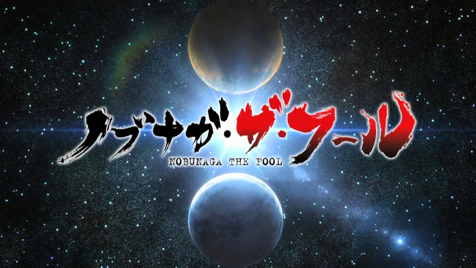 Nobunaga the Fool Subtitle Indonesia [Batch]