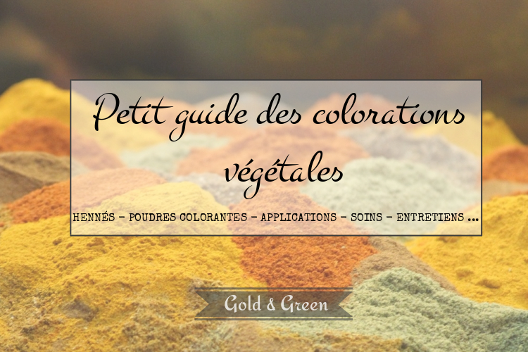 goldandgreen-guide-henné-colorations-végétales-debuter