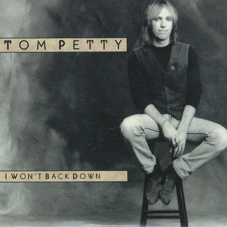Tom Petty. I won't back down