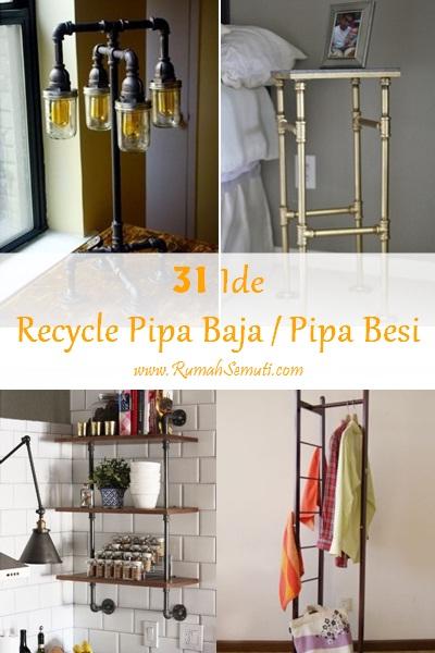 31 Ide Recycle Pipa Baja / Pipa Besi