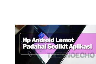 hp-lemot-padahal-aplikasi-sedikit