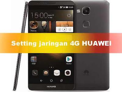 Cara Termudah Ubah 3G ke 4G Ponsel HUAWEI