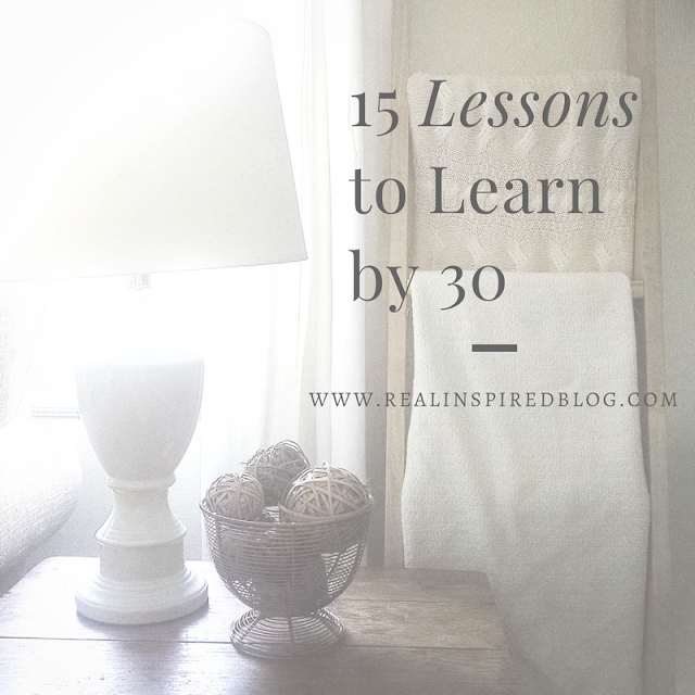 15 Lessons to Learn by 30: This month I turned 30. I made a list. A list of 15 of the more important things I've learned in those years. Here I am at 30.