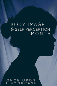 Body Image and Self-Perception Month