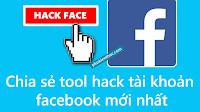 Chia sẻ tool hack tài khoản facebook mới nhất 2018