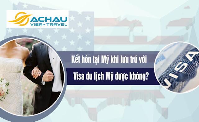 Điều gì xảy ra nếu bạn kết hôn khi đang lưu trú bằng visa du lịch Mỹ?