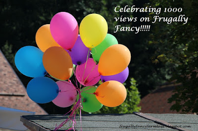 Celebrating 1000 Views on Frugally Fancy!